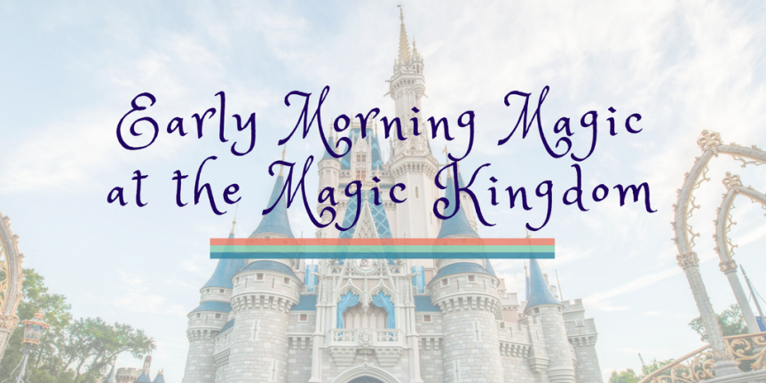 """A Review of """"Early Morning Magic"""" at the MagicKingdom"""