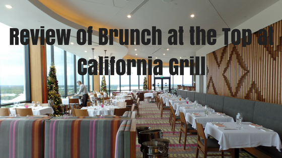 Brunch at California Grill; an Unforgettable Experience