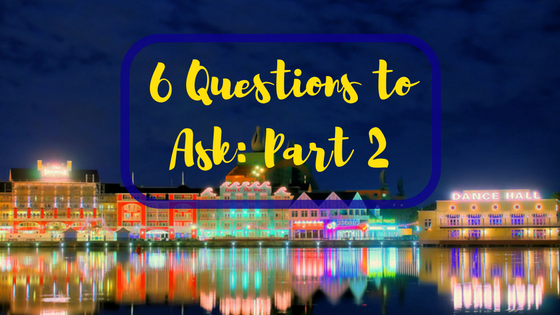 6 Questions to Ask When Planning a Disney Budget: Part2