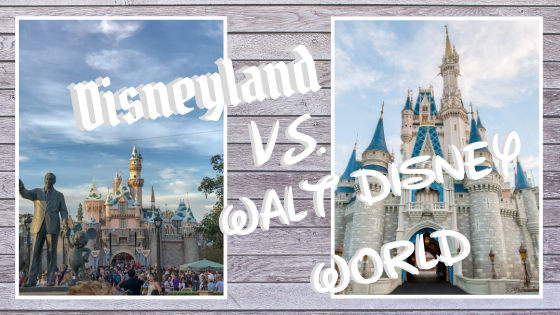 Disneyland vs. Walt Disney World