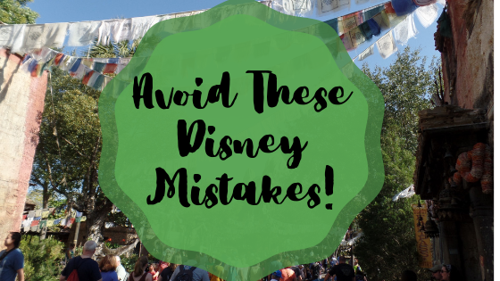 Avoid These Disney Mistakes!